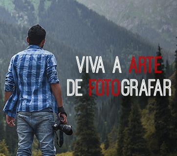 Viva a arte de fotografar